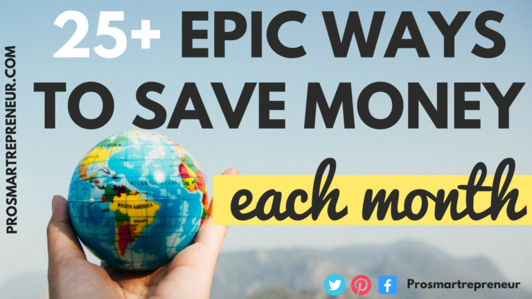 25+ Epic Ways To Save Money Each Month