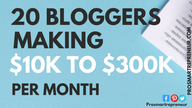 20+ Bloggers Who Are Making $1000 to $300,000 Per Month