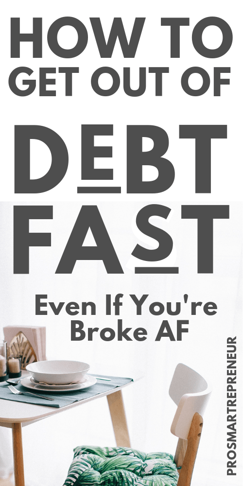 How To Get Out Of Debt Fast (Even if you're broke AF)