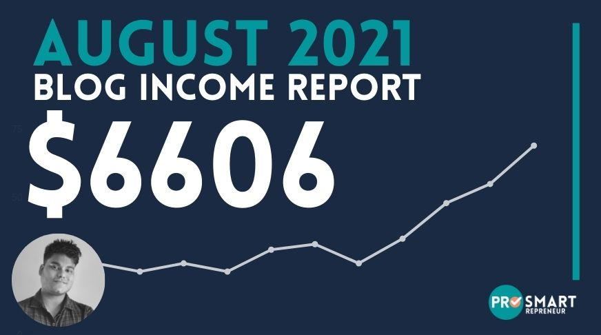Blog Income Report: How I made $6606 in August 2021